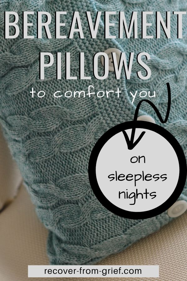 Bereavement pillows for comfort on sleepless nights