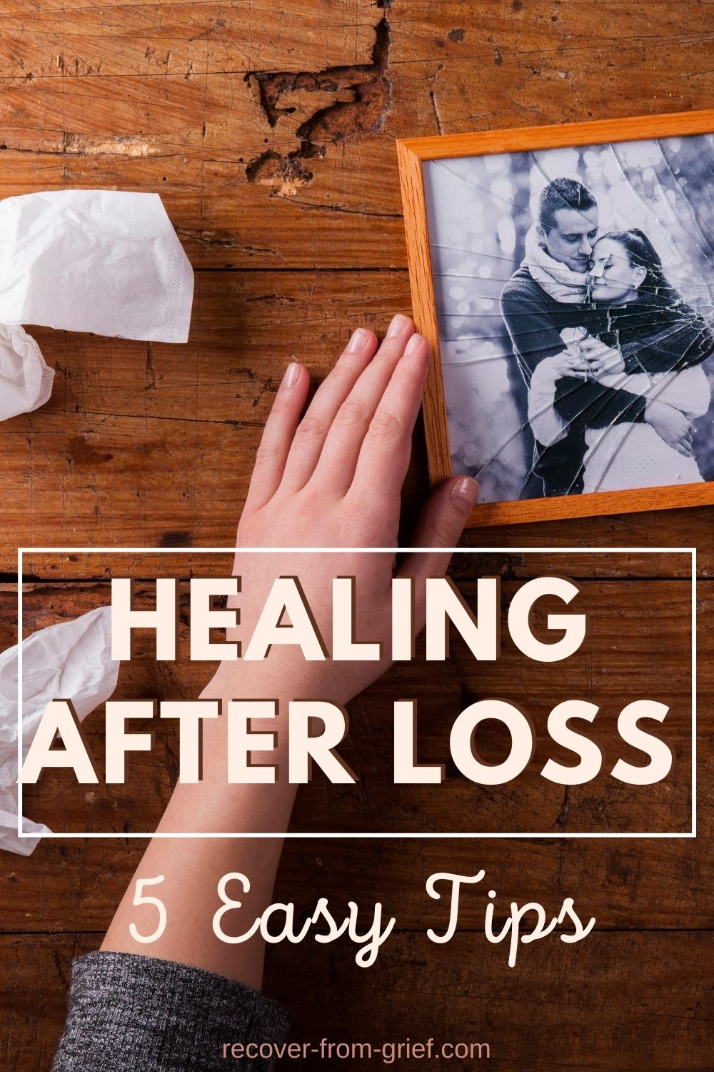 5 Easy tips for healing after loss - Pinterest image