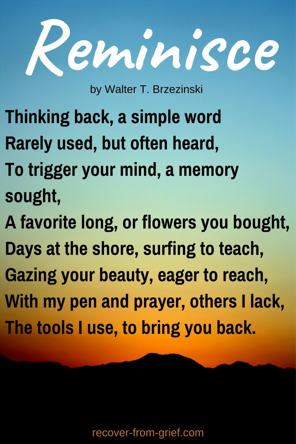 Reminisce -a grief poem by Walter T. Brzezinski