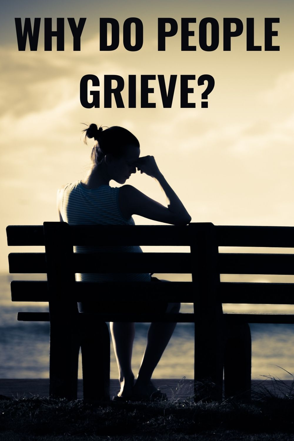 Why do people grieve?
